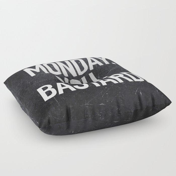 Monday You Bastard Floor Pillow