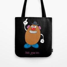 Tator's Gonna Hate. Tote Bag