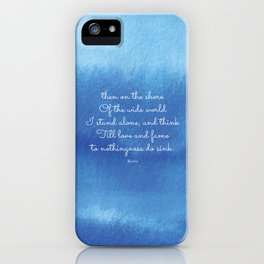 then on the shore of the wide world I stand alone - Keats iPhone Case