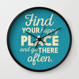 Be happy, wanderlust, find your happy place, travel, explore, go on an adventure, world is my home Wall Clock