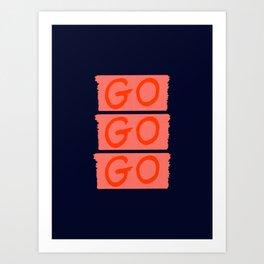 GO GO GO #society6 #motivational Art Print