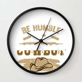 Cowboy Life Be a Humble Cowboy Wall Clock