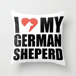 Love my German Sheperd Throw Pillow