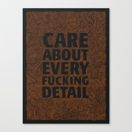 Care About Detail Canvas Print