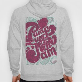 Pump Up the Jam Hoody