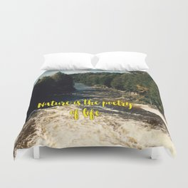 Nature is the poetry of life Duvet Cover