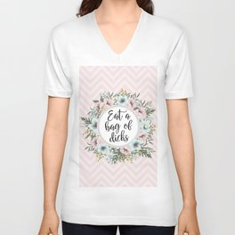 EAT A BAG OF D*CKS - Pretty floral quote Unisex V-Neck