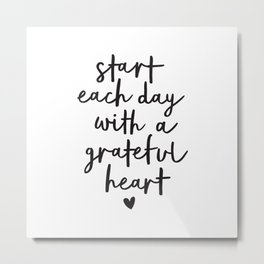 Start Each Day With a Grateful Heart black and white typography minimalism home room wall decor Metal Print