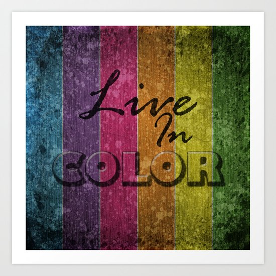 Live In Color.  Art Print