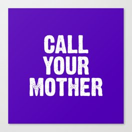 Call Your Mother - Purple Canvas Print
