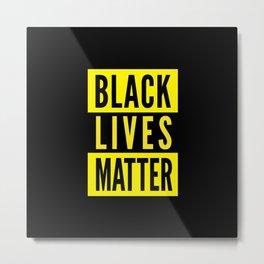 Black lives matter, #BLM Metal Print