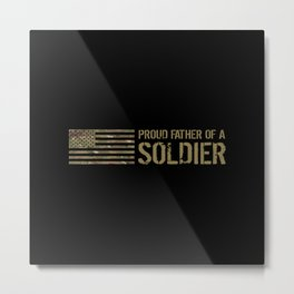 Proud Father of a Soldier Metal Print