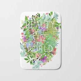Beauty Will Save the World Bath Mat