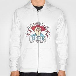 We can be Heroes - Bowie Hoody