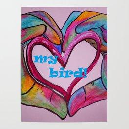 I Heart my BIRD! Poster