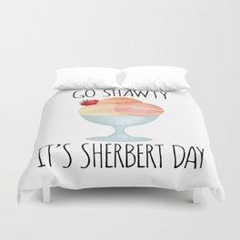 Go Shawty It's Sherbert Day Duvet Cover