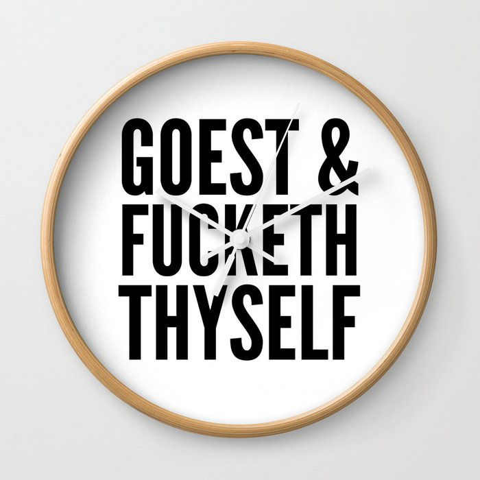 GOEST AND FUCKETH THYSELF Wall Clock
