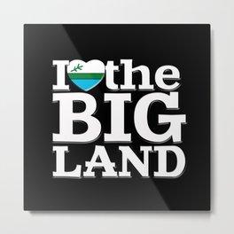 I Heart the Big Land (on black) Metal Print