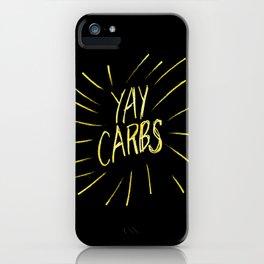 yay carbs iPhone Case