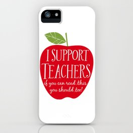 I Support Teachers (apple) iPhone Case