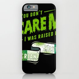 You Don't Scare Me I Was Raised By A Nigerian Mother iPhone Case