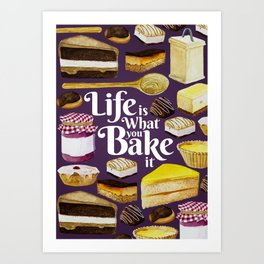 Life is What you Bake it Art Print
