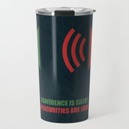 Lab No. 4 -Confidence Is Silent, Insecurities Are Loud Corporate Start-up  Quotes poster Travel Mug
