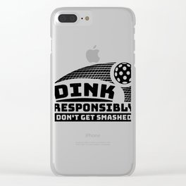 Pickler Dink Responsibly Don't Get Smashed Clear iPhone Case