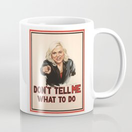 Don't Tell Amy What to Do Coffee Mug