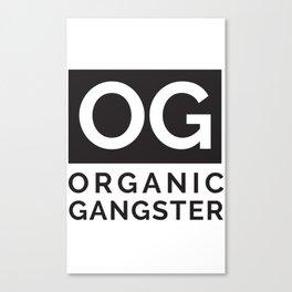 Organic Gangster - Vegan/Natural/Vegetarian Canvas Print