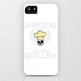 "A Nice Grilling Tee For Griller Saying ""Manner Kochen Nicht Manner Grillen"" T-shirt Design Barbecue iPhone Case"