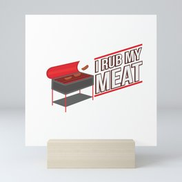 Funny Grill Party Grilling BBQ I Rub My Meat Gift Mini Art Print
