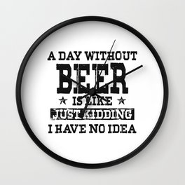 A Day Without Beer Wall Clock