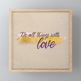 Do all things with love - Gold Collection Framed Mini Art Print
