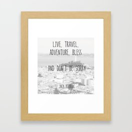 Live, travel - a quote by jack kerouac Framed Art Print