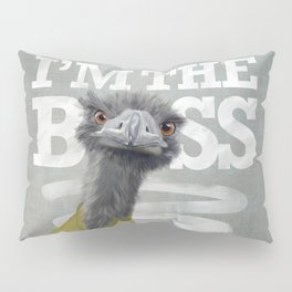 I am the Boss - Ostrich. Pillow Sham
