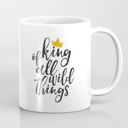 NURSERY WALL ART, King Of All Wild Things,Quote Prints,Typography Poster,Children Quote,Nursery Deco Coffee Mug