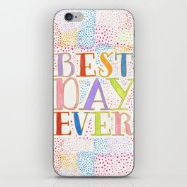Best Day Ever + colorful dots iPhone Skin