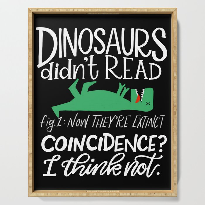 Dinosaurs Didn't Read Serving Tray