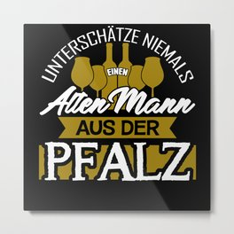 Palatinate Palatinate - Funny Saying Metal Print