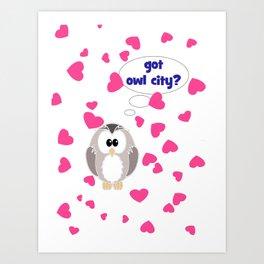 Got Owl City? Art Print