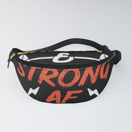 Fat Sweaty & Strong AF Fanny Pack
