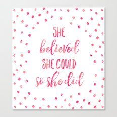 She Believed She Could So She Did Canvas Print