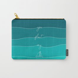 You Float My Boat - Valentines Carry-All Pouch