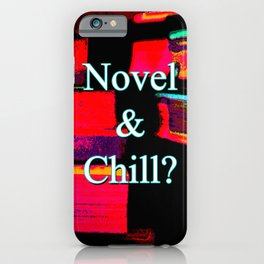 Novel & Chill? iPhone Case
