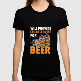 Lawyers - Legal Advice For Beer T-shirt