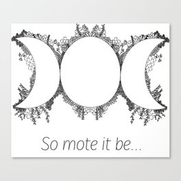 So mote it be Canvas Print