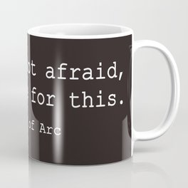 I was made for this Coffee Mug
