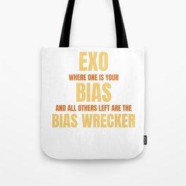 Famous & Fabulous Bias Tshirt Design Exo where one is your bias Tote Bag