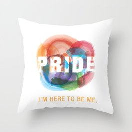 I'm here to be me. Throw Pillow